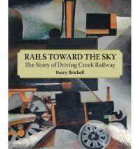 Rails Toward the Sky: The Story of Driving Creek Railway