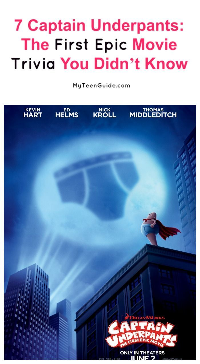 7 Captain Underpants The First Epic Movie Trivia You Didnt Know