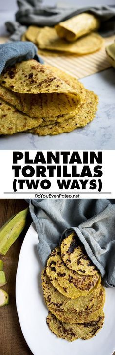 Plantain Tortillas two different ways! Both gluten free and paleo. One is AIP and vegan, too! | DoYouEvenPaleo.net