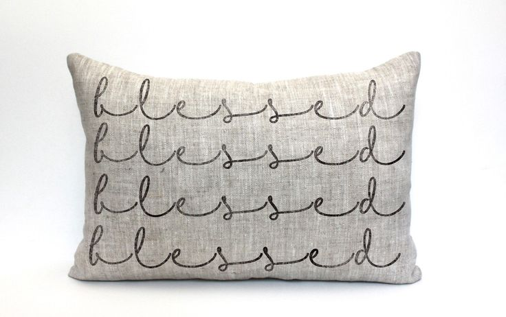 Blessed pillow; makes a great housewarming, birthday, anniversary, wedding gift → F I N I S H E S ← ● F A B R I C ● 100% linen / rustic texture ~ ohhh! ● I N K ● black / distressed appearance ~ ahhh!