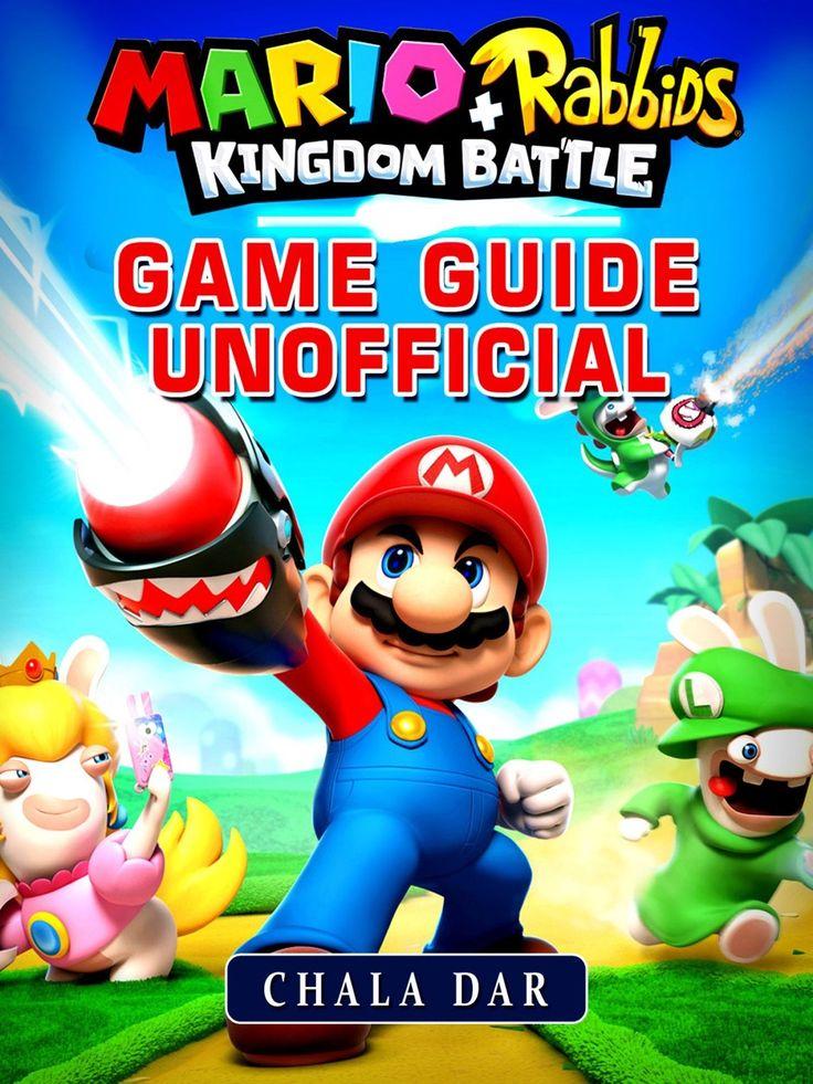 ?Mario Rabbids Kingdom Battle Game Guide Unofficial ,