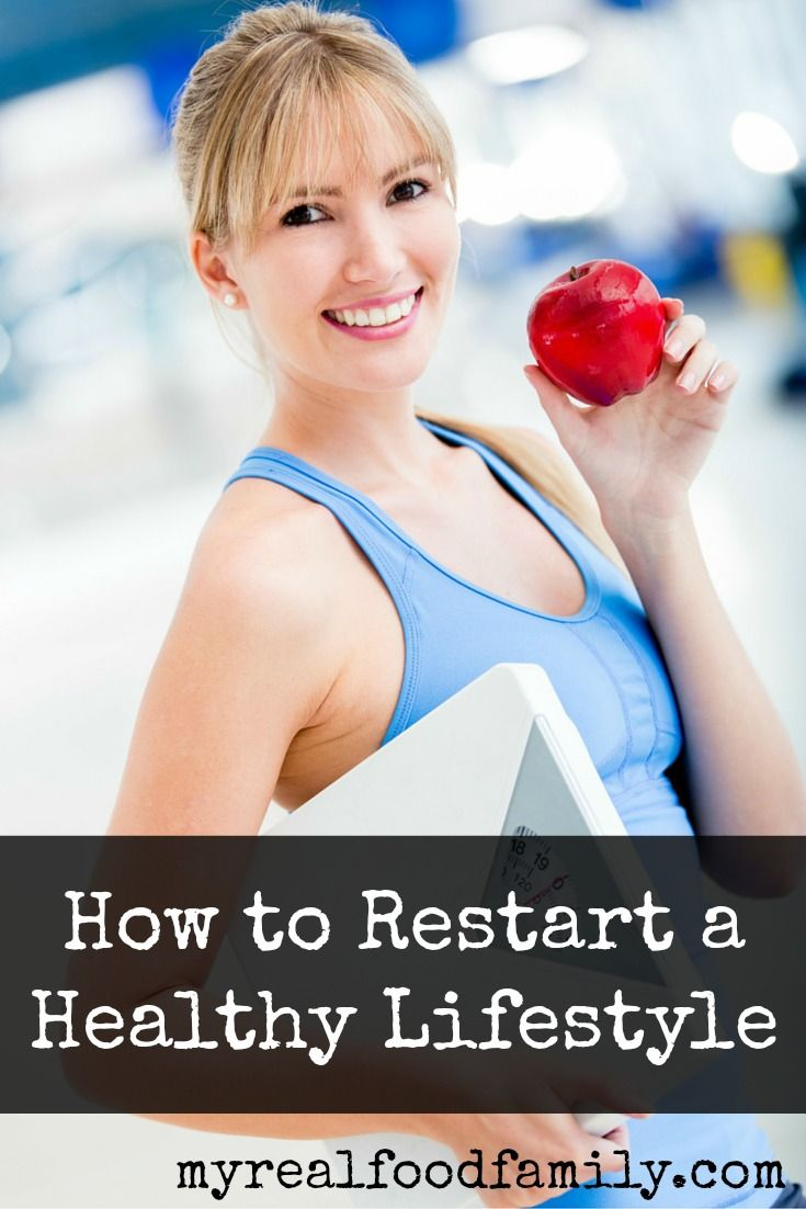 How to Restart a Healthy Lifestyle  - Need to get going again with clean eating and exercise?  These tips will help get you back on track!