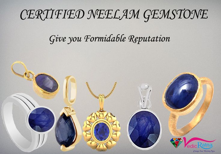 Blue Sapphire (Neelam) stone is the strongest and the fastest acting gemstone. This gemstone gives names, fame and a formidable reputation.
