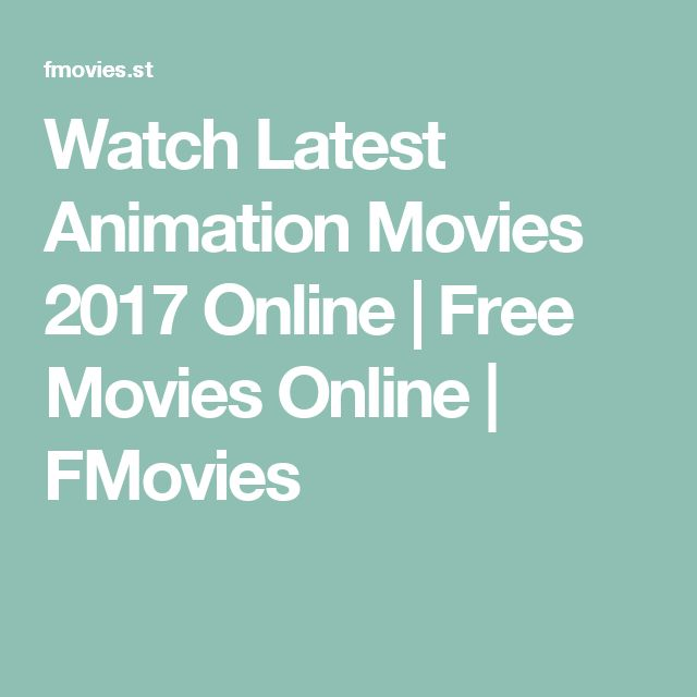 Watch Latest Animation Movies 2017 Online | Free Movies Online | FMovies