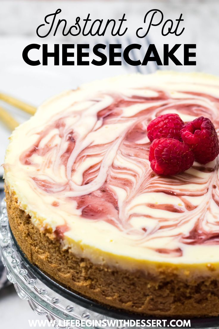 Instant Pot White Chocolate Raspberry Cheesecake Life Begins With Dessert Recipe In 2020 Raspberry Cheesecake Recipe Dessert Blog White Chocolate Raspberry