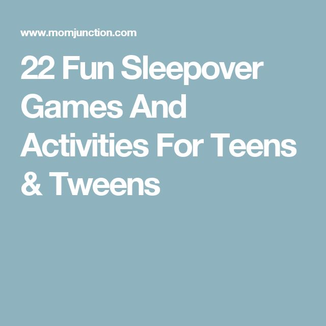 22 Fun Sleepover Games And Activities For Teens & Tweens