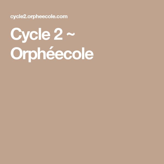 Cycle 2 ~ Orphéecole