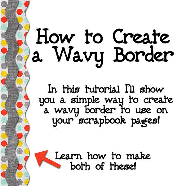 How To Make A Wavy Border 8x8. Digital Scrapbook tutorial at Gotta Pixel. www.gottapixel.net/