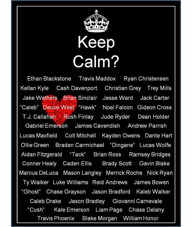 Fictional Characters that you will fall in love with! The ones I know of and love are....Travis Maddox, Kellan Kyle, Cash Davenport, Christian Grey, Deuce West, Gideon Cross, Andrew Parrish, Ramsey Bridges, Colt Mitchell, Ryan Christensen (Not in any specific order)