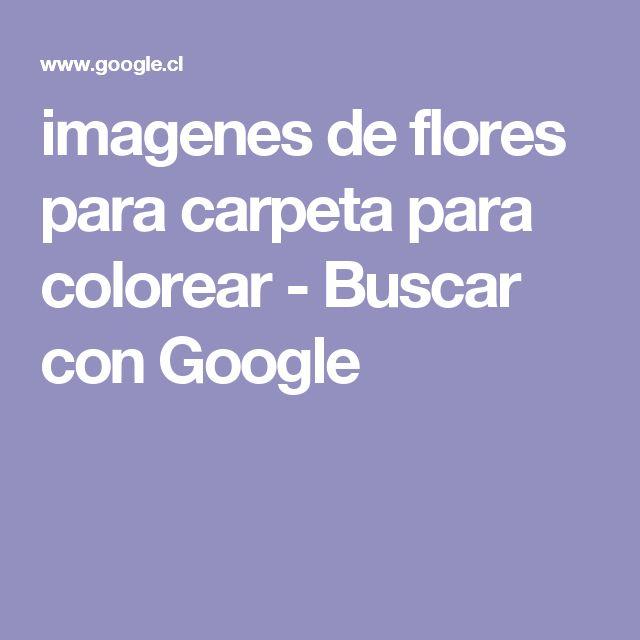 imagenes de flores para carpeta para colorear - Buscar con Google