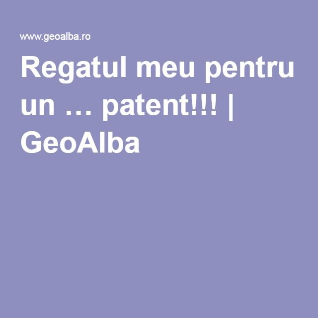 Regatul meu pentru un … patent!!!   GeoAlba