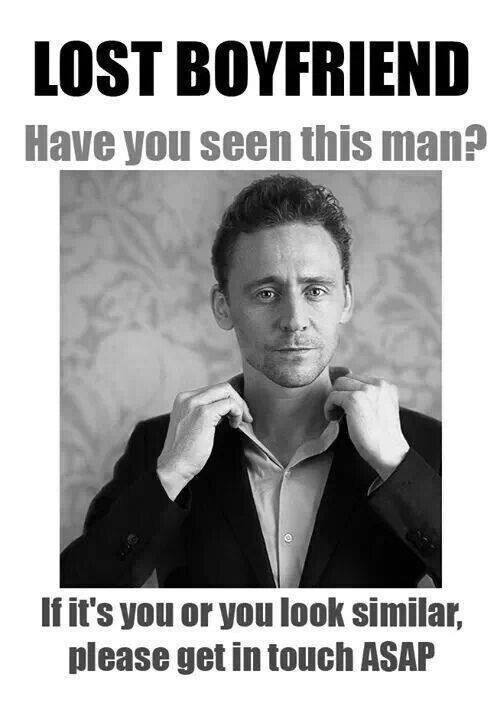 Tom Hiddleston oh know I don't want a look a like, either the real thing or nothing. You have to love him for his personality as well