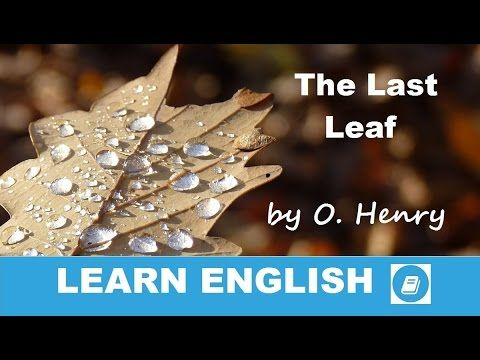 Learn English - Short Stories - The Last Leaf by O. Henry - E-ANGOL