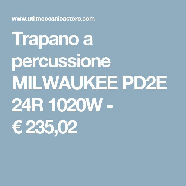 Trapano a percussione MILWAUKEE PD2E 24R 1020W - €235,02