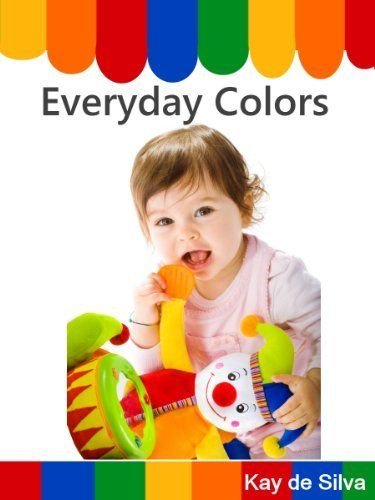 Everyday Colors (A First Picture Book) by Kay de Silva, http://www.amazon.com/gp/product/B007U689QO/ref=cm_sw_r_pi_alp_dTRVpb1NTN5RM