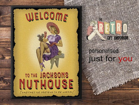 PLEASE INCLUDE THE NAME YOU WOULD LIKE PERSONALISED WITH YOUR ORDER  Personalised Welcome to the Nuthouse Metal wall sign, plaque.  Brighten up your walls with this exclusive Pineapple Personalised wall plaque. This retro metal plaque has been reproduced to offer an authentic retro style and has a vintage distressed effect which adds to its retro weathered look and charm. measuring 21 x 16cm made from 0.5mm aluminium mounted onto a black MDF painted base with a keyhole hanger on reverse for…