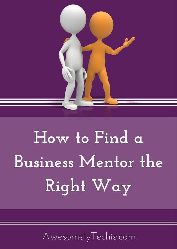 How to Find a Business Mentor the Right Way | Awesomely Techie