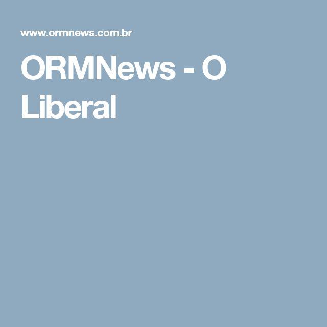 ORMNews - O Liberal