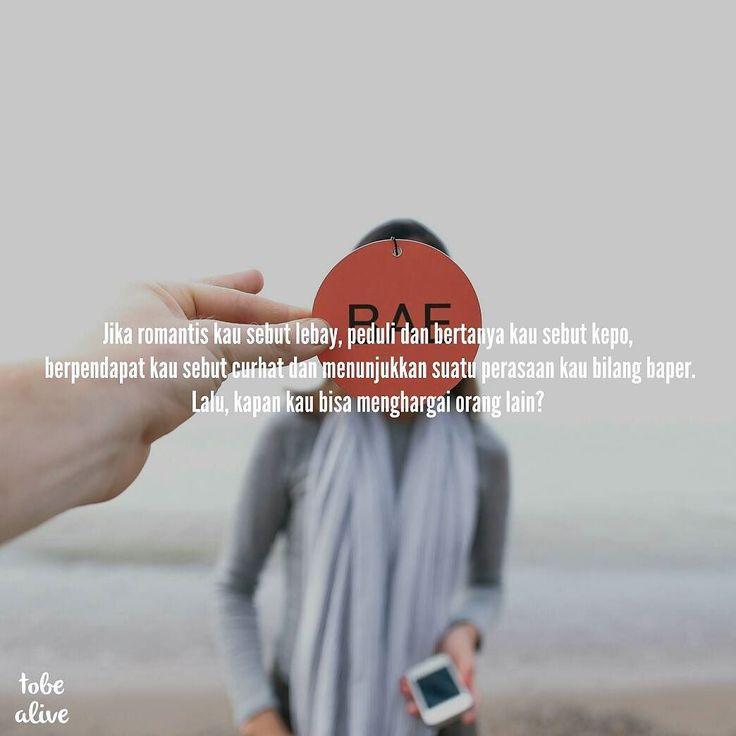 """""""Jika romantis kau sebut lebay peduli dan bertanya kau sebut kepo berpendapat kau sebut curhat dan menunjukkan suatu perasaan kau bilang baper. Lalu kapan kau bisa menghargai orang lain?"""" . . . Tag like dan comment. Kirim (DM /Like) kata-kata buatanmu ya. #katakata #quotes #quotesoftheday #pathdaily #pathindonesia #yangterdalam #pecahankaca #catatanfilm #melodydalampuisi #sajak #puisi #sastra #kutipan"""