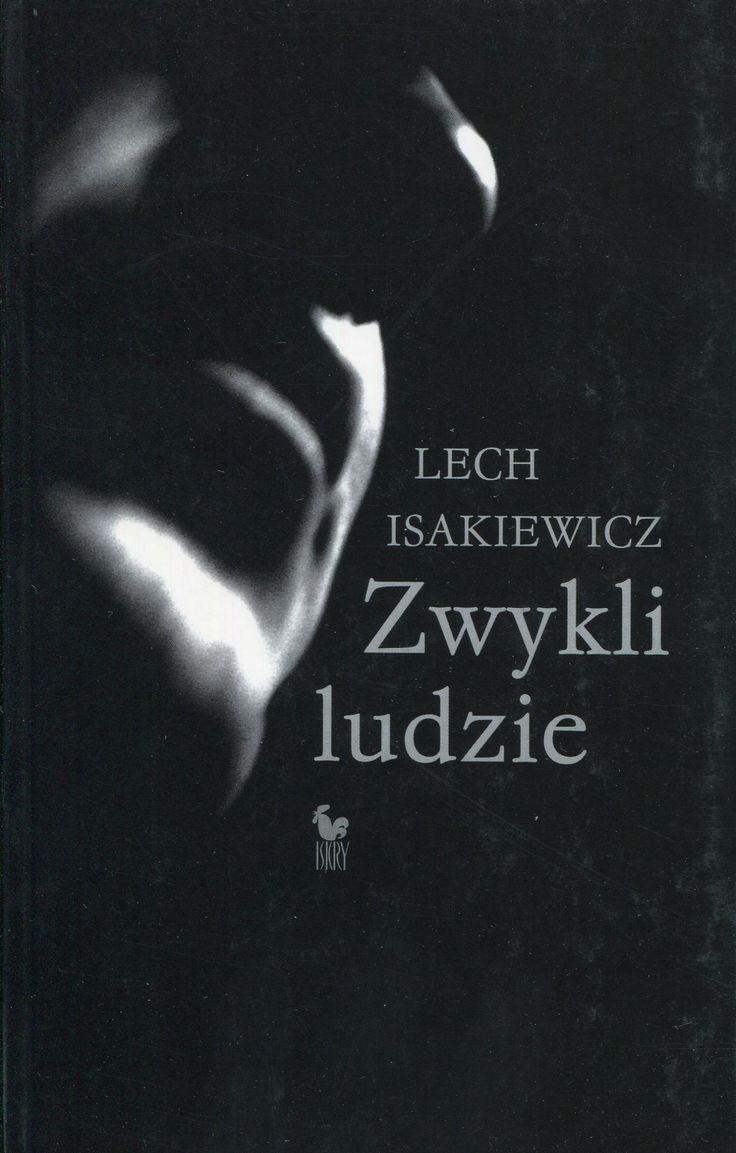 """""""Zwykli ludzie"""" Lech Isakiewicz  Cover by Janusz Barecki Published by Wydawnictwo Iskry 2005"""
