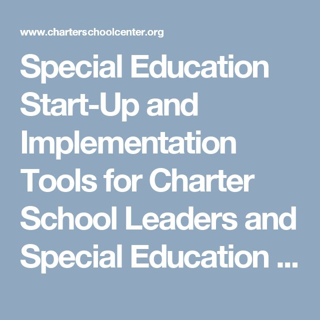 Special Education Start Up And Implementation Tools For Charter School Leaders And Special Education Managers School Leader Charter School Special Education