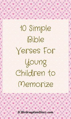 Here are 10 simple bible verses for young children to memorize. It's never too early to help your children learn the Word.