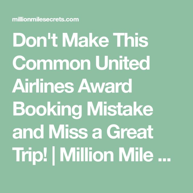 Don't Make This Common United Airlines Award Booking Mistake and Miss a Great Trip! | Million Mile Secrets