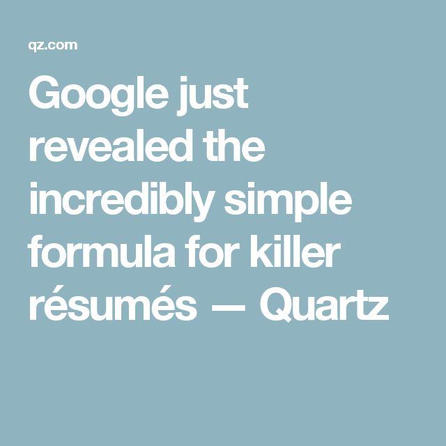 Google just revealed the incredibly simple formula for killer résumés — Quartz