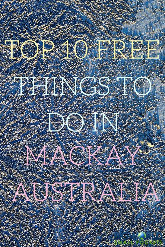Top 10 Free Things to do in Mackay Australia {Big World Small Pockets}