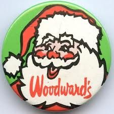 Woodward's Santa Button. I remember getting one of these when visiting Santa Claus as a kid at Woodward' department store.