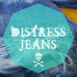 DIY - Distress jeans!