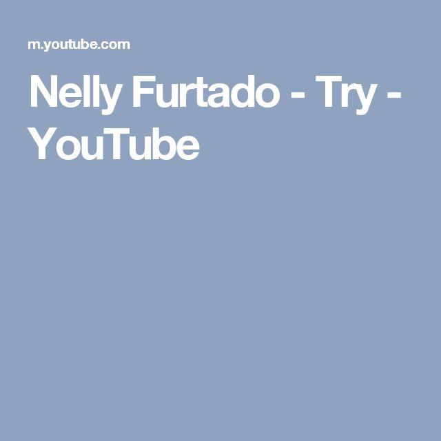 Nelly Furtado - Try - YouTube