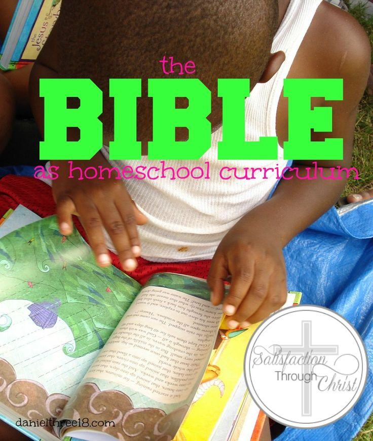 Bible as Homeschool Curriculum | Satisfaction Through Christ