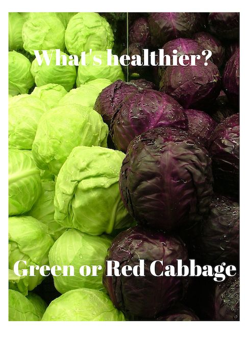 Cabbage Nutrition: Is Red Cabbage Healthier Than Green Cabbage?