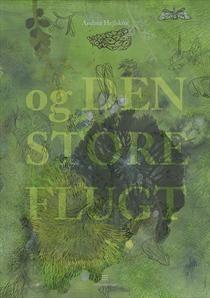 Andrea Hejlskov: Og den store flugt. Smukt bogdesign - fremragende bog. Køb den hér: https://jettesorensen.simplero.com/purchase/6522-Og-den-store-flugt