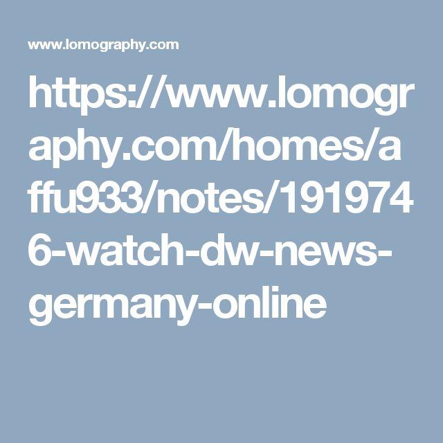 https://www.lomography.com/homes/affu933/notes/1919746-watch-dw-news-germany-online