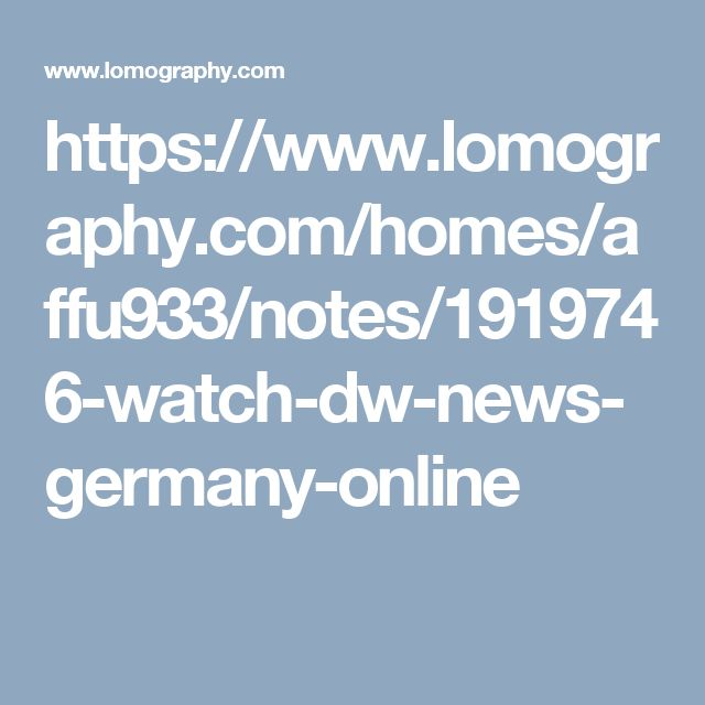 https://www.lomography.com/homes/affu933/notes/1919746-watch-dw-news-germany-online