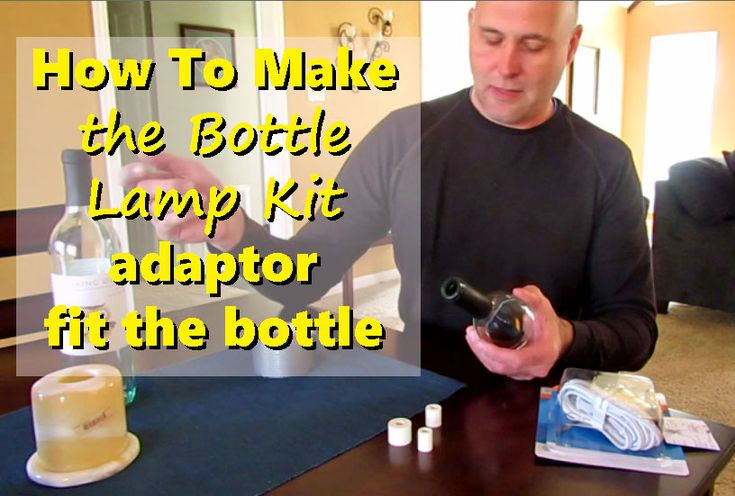 How to make the bottle lamp kit adapter fit the bottle.  #hobby #bottle #diy #diyproject #howto #howtovideo #lamp #lampwork #tipsandtricks