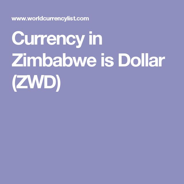 Currency in Zimbabwe is Dollar (ZWD)