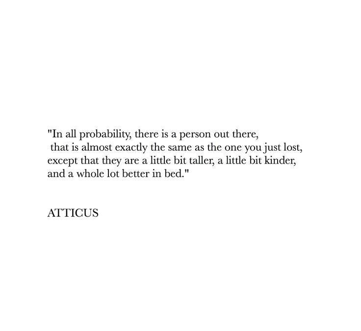 """""""Keep looking"""" #atticuspoetry"""