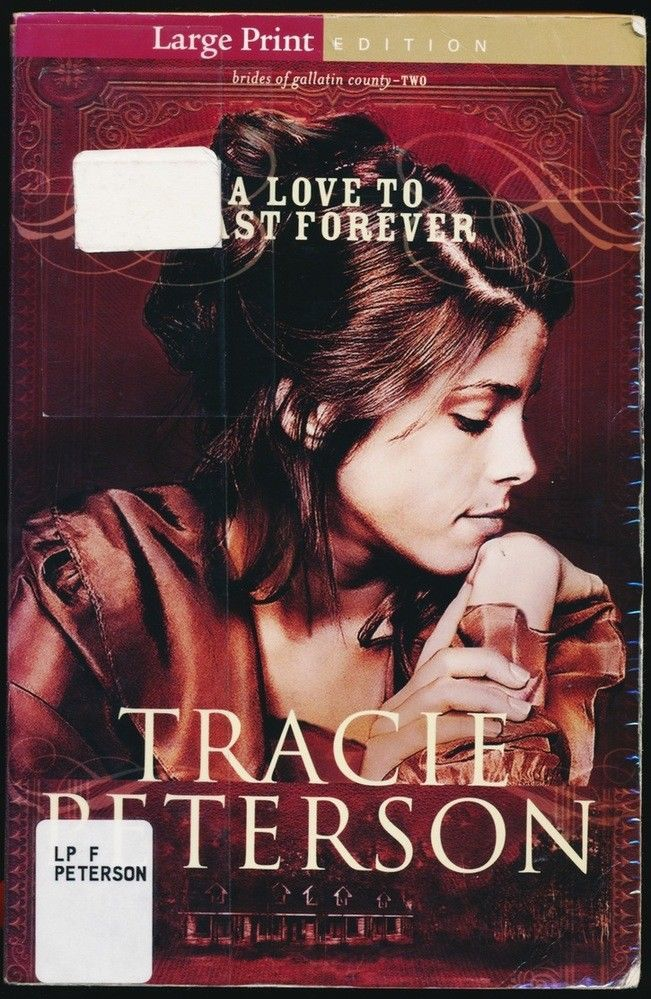A LOVE to LAST FOREVER by Tracie Peterson  Christian Fiction Bethany House PB