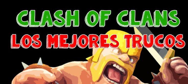 Los mejores trucos Clash of Clans: te los vas a perder?