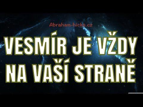 Abraham Hicks - Vesmír je vždy na vaší straně - YouTube