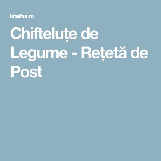 Chifteluțe de Legume - Rețetă de Post