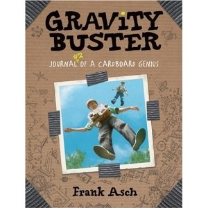 Gravity Buster, written and illustrated by Frank Asch