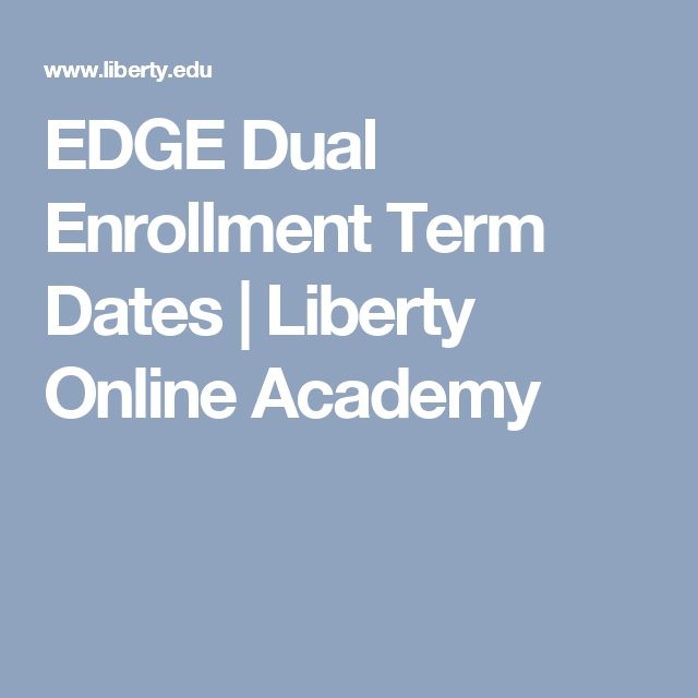 EDGE Dual Enrollment Term Dates | Liberty Online Academy