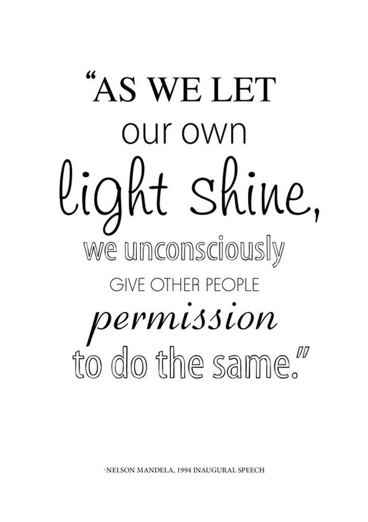 Nelson Mandela--sparkle & shine and tell everyone they're allowed to as well