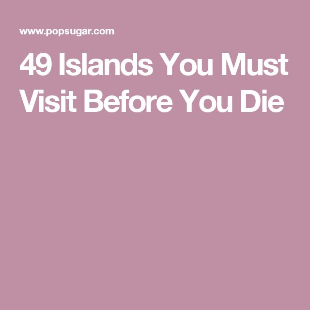 49 Islands You Must Visit Before You Die