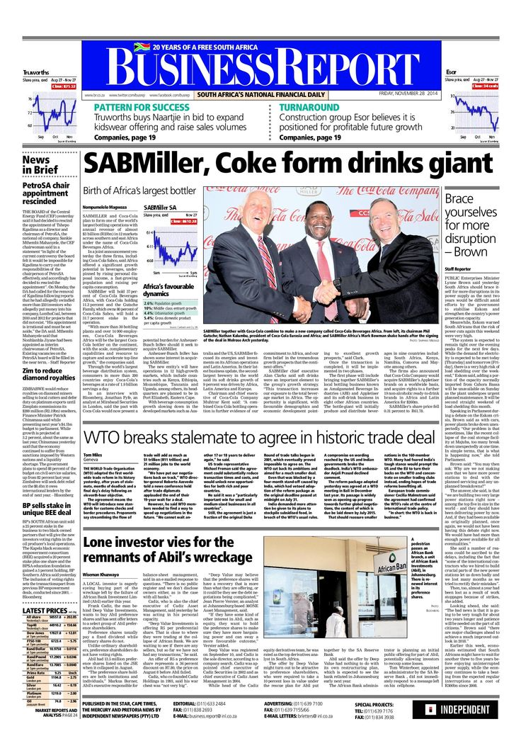 Today's Business Report newspaper front page (November 28, 2014) deals with SABMiller and Coke forming a new drinks company, Eskom, the World Trade Organisation and African Bank.  To read these stories and more click here: http://www.iol.co.za/business
