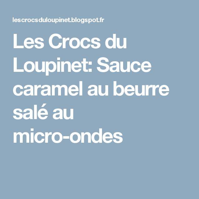Les Crocs du Loupinet: Sauce caramel au beurre salé au micro-ondes